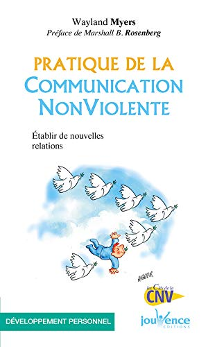 PRATIQUE DE LA COMMUNICATION NONVIOLENTE [I.E. NON VIOLENTE]